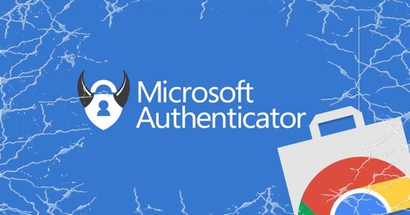 พบส่วนขยาย Microsoft Authenticator ปลอมใน Chrome Store
